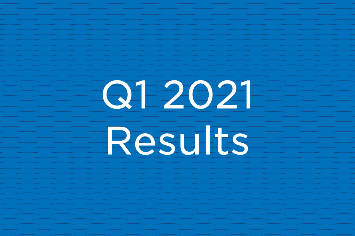 Q1 2021 Results Graphic